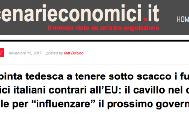 Scenarieconomici: La spinta tedesca a tenere sotto scacco i futuri politici italiani contro Ue