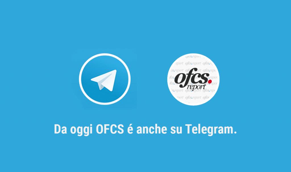 Da oggi OFCS.Report é anche su Telegram.