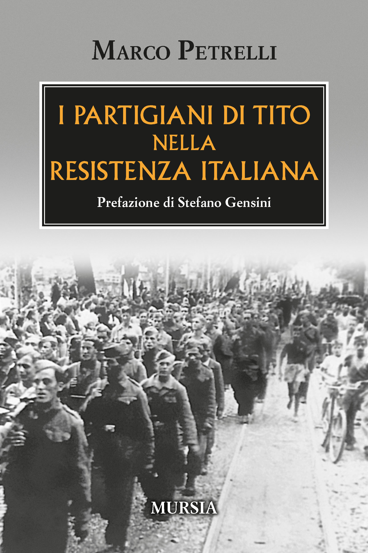 I partigiani di Tito nella resistenza italiana